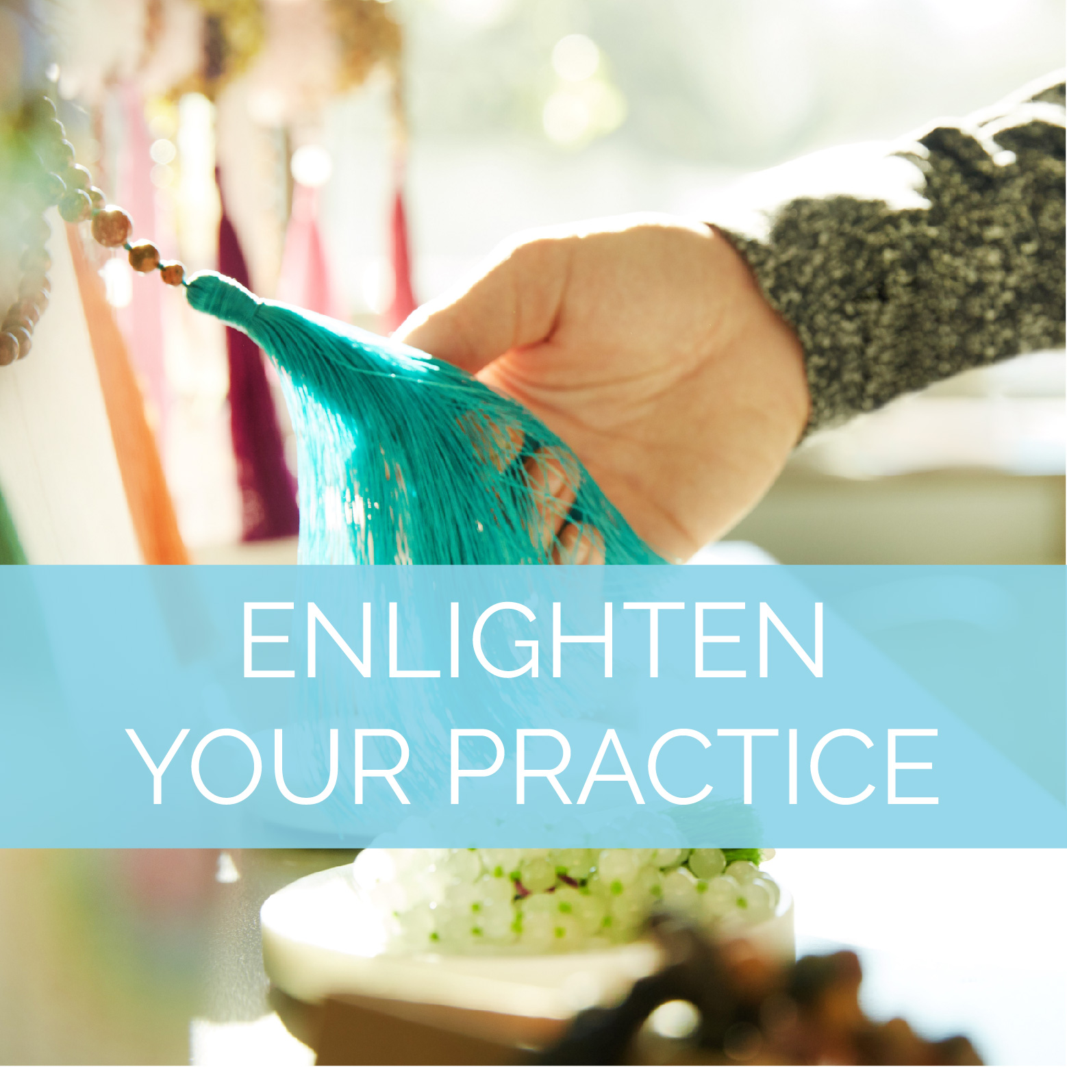 Enlighten Your Practice